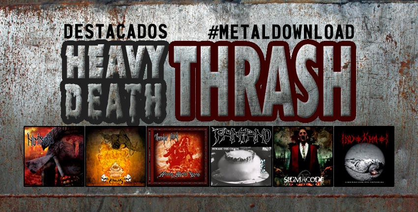 #MetalDownloads 2017: Heavy/Thrash - Death/Thrash
