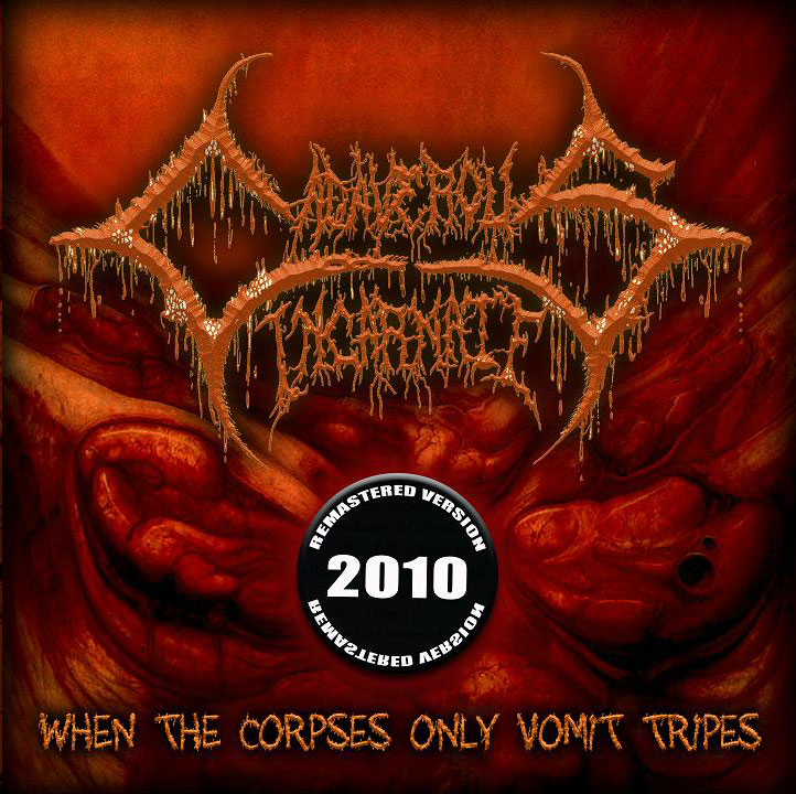 Descarga - Cadaverous Incarnate - When the Corpses Only Vomit Tripes - 2000~2010 - 2013