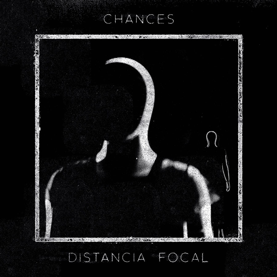 Chances ~ Distancia Focal ~ Post Hardcore