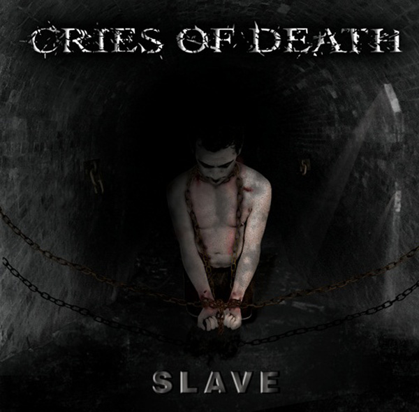 Download: Cries Of Death - Slave