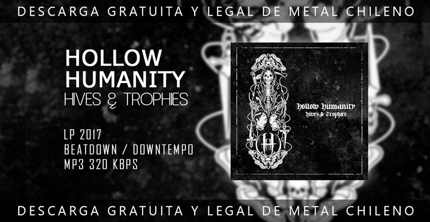 Hollow Humanity ~ Hives & Trophies ~ Beatdown / Downtempo