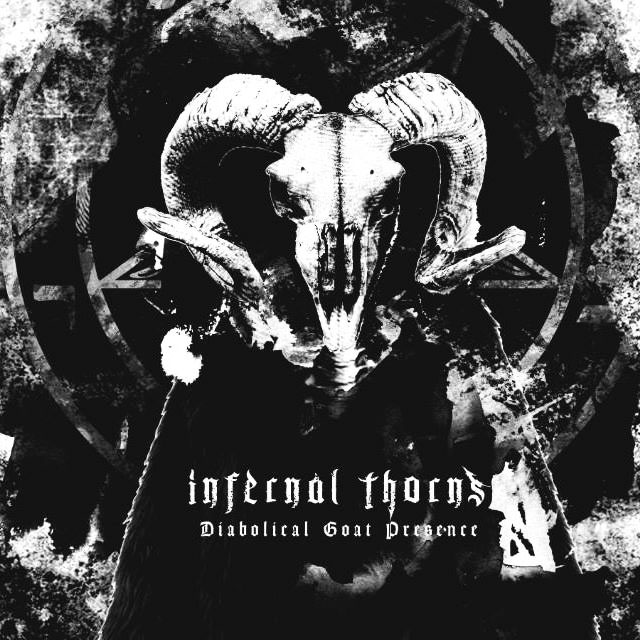 2017 - Infernal Thorns - Diabolical Goat Presence
