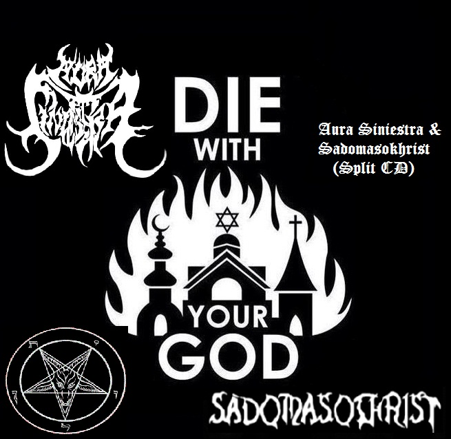 Download: Aura Siniestra / Sadomasokhrist ~ Die With Your God ~ Split CD 2013