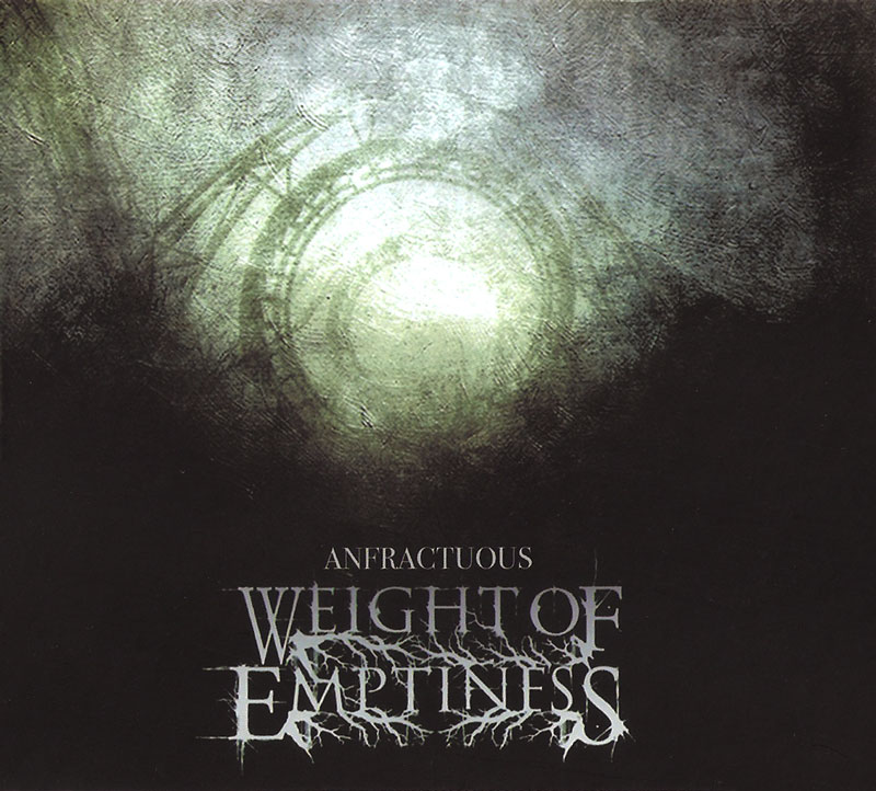 Weight of Emptiness ~ Anfractuous