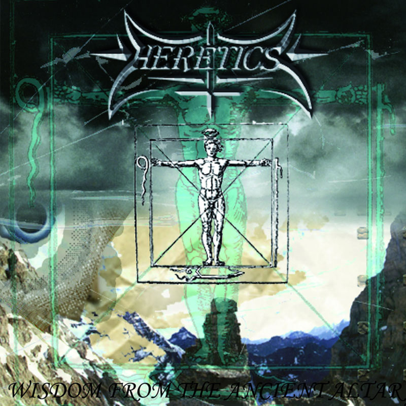 Herectics - Wisdom From The Ancient Altar - 2011