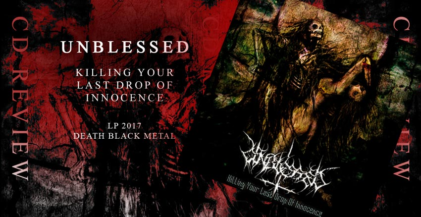 Unblessed - Killing Your Last Drop of Innocence - 2017